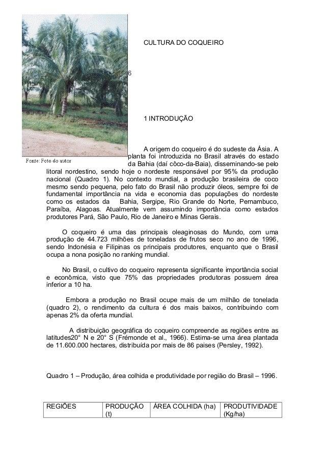 CULTURA DO COQUEIRO 6 1 INTRODUÇÃO A origem do coqueiro é do sudeste da Ásia. A planta foi introduzida no Brasil através d...