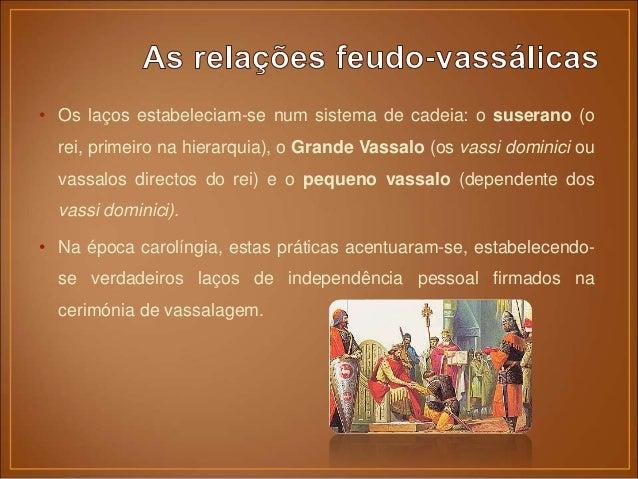 • Após as invasões, a Igreja era, no Ocidente, a única força organizada: – Grupo social de grande força e prestígio, possu...