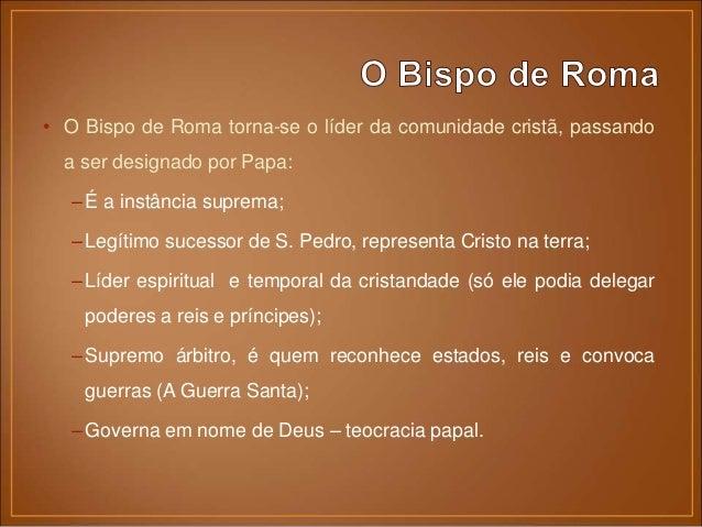 • O Papa governa em nome de Deus e é o chefe da hierarquia eclesiástica: – Clero regular: que vive segundo uma regra (nos ...