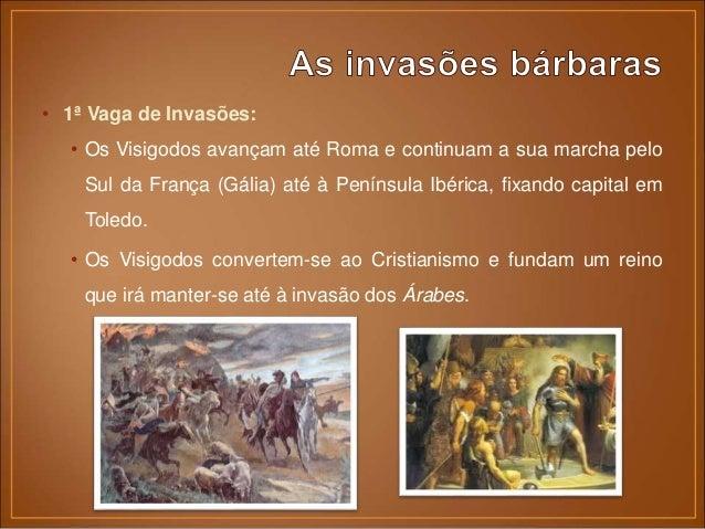 • Os Suevos e os Vândalos atravessam a Gália e fixam-se também na Península Ibérica. Os primeiros no nosso actual Minho, f...
