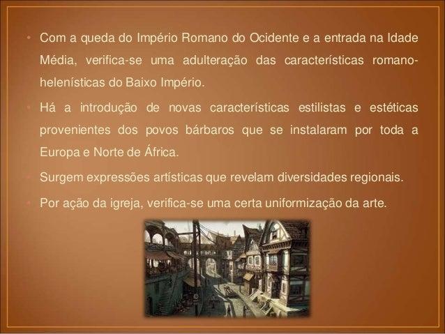 • A cidade de Bizâncio (ex. Constantinopla), fundada por Constantino, tornou-se, nos primeiros séculos da Era Cristã, o ce...