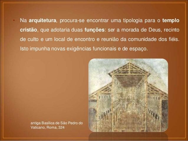 • As construções, exteriormente, possuíam volumes irregulares que conferiam aos edifícios uma maior originalidade, e, inte...