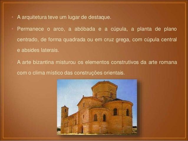 • Algumas igrejas apresentavam uma construção acoplada que abria em tribuna para o interior (local onde o imperador assist...