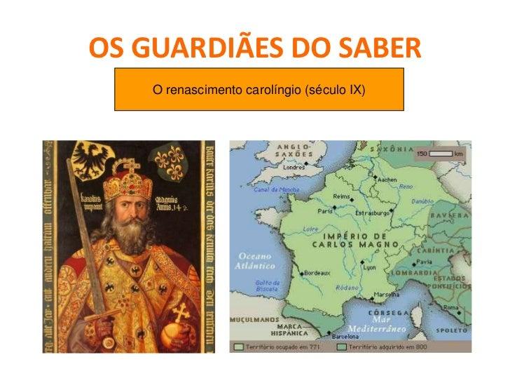 OS GUARDIÃES DO SABEREnsino do trivium e do quadrivium                    +  Estudo dos autores clássicos:    - Virgílio  ...