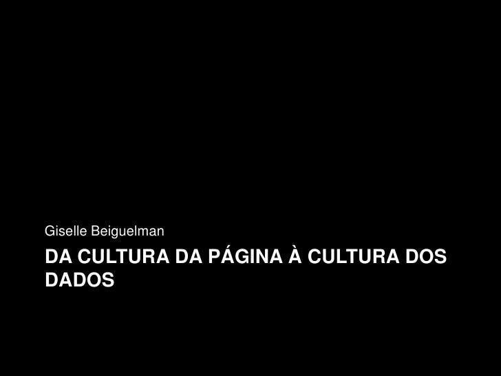 Giselle BeiguelmanDA CULTURA DA PÁGINA À CULTURA DOSDADOS