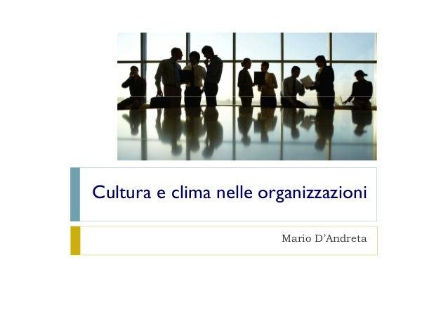 Cultura e clima nelle organizzazioni Mario D'Andreta