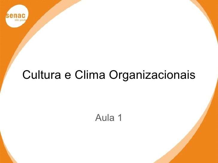 Cultura e Clima Organizacionais             Aula 1
