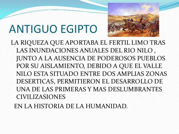 ANTIGUO EGIPTOLA RIQUEZA QUE APORTABA EL FERTIL LIMO TRAS  LAS INUNDACIONES ANUALES DEL RIO NILO ,  JUNTO A LA AUSENCIA DE...