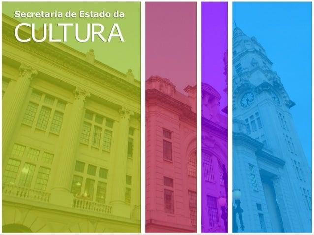 Inclusão cultural plena      Parceria com os municípios     Parceria com a sociedade civilGestão por meio de Organizações ...