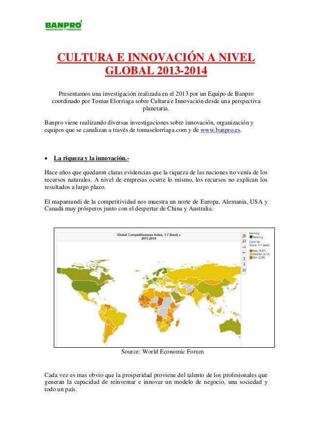 CULTURA E INNOVACIÓN A NIVEL GLOBAL 2013-2014 Presentamos una investigación realizada en el 2013 por un Equipo de Banpro c...
