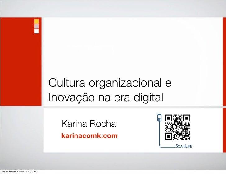 Cultura organizacional e                              Inovação na era digital                                Karina Rocha ...