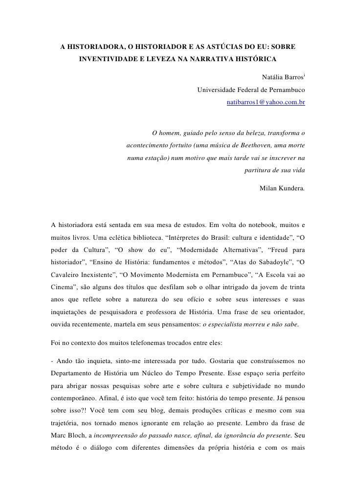 A HISTORIADORA, O HISTORIADOR E AS ASTÚCIAS DO EU: SOBRE         INVENTIVIDADE E LEVEZA NA NARRATIVA HISTÓRICA            ...