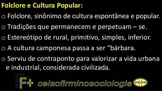 Cultura erudita e cultura popular reformulado Slide 3