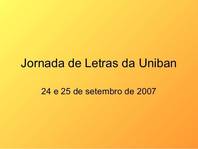 Jornada de Letras da Uniban 24 e 25 de setembro de 2007