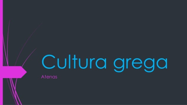 Cultura grega Atenas