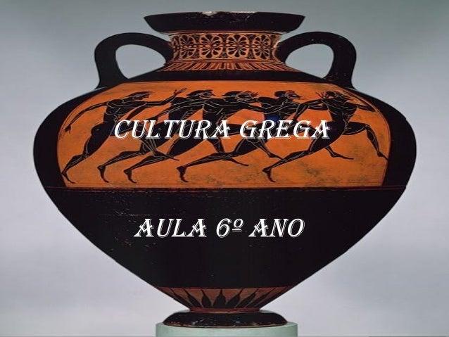 CULTURA GREGA  AULA 6º ANO