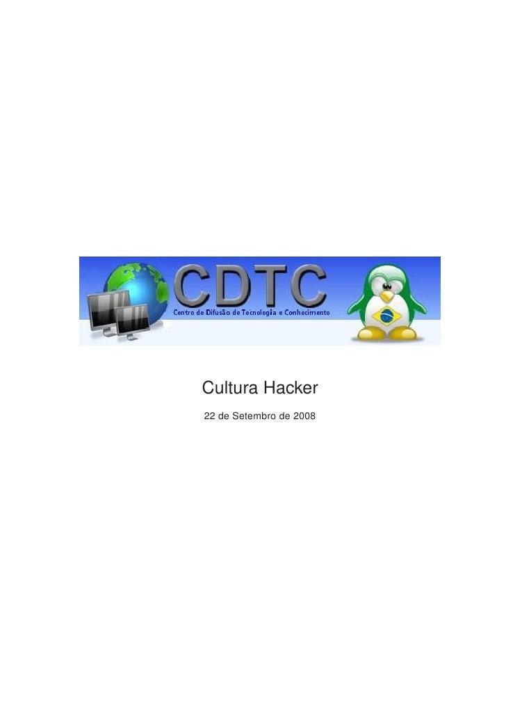 Cultura Hacker 22 de Setembro de 2008