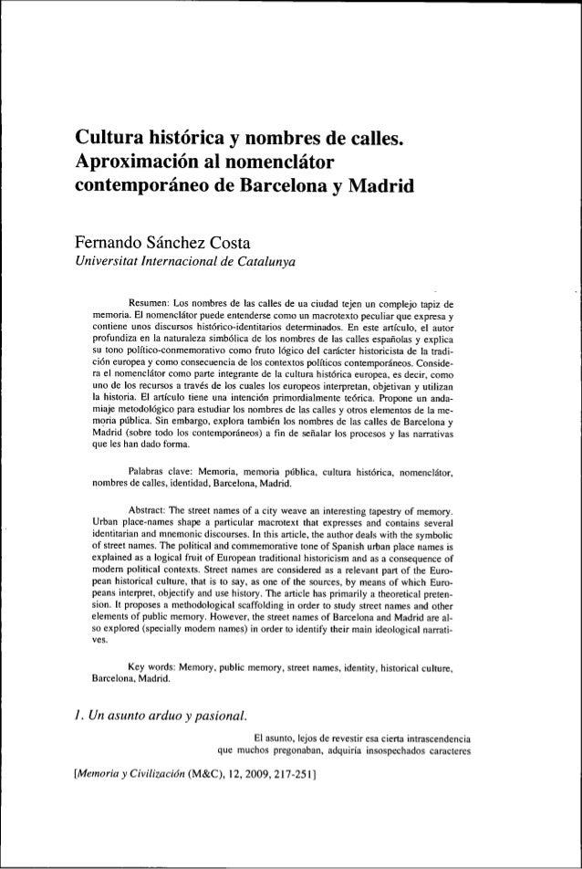 Cultura histórica y nombres de calles. Aproximación al nomenclátor contemporáneo de Barcelona y Madrid Femando Sánchez Cos...