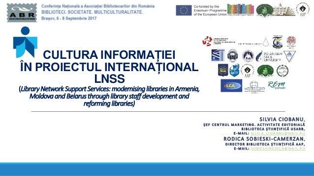 CULTURA INFORMAȚIEI ÎN PROIECTUL INTERNAȚIONAL LNSS (LibraryNetworkSupport Services: modernising libraries in Armenia, Mol...