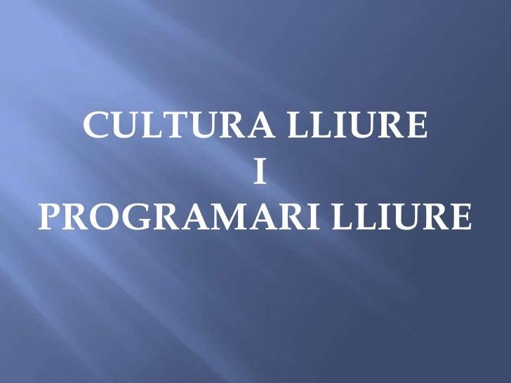CULTURA LLIURE<br /> I <br />PROGRAMARI LLIURE<br />