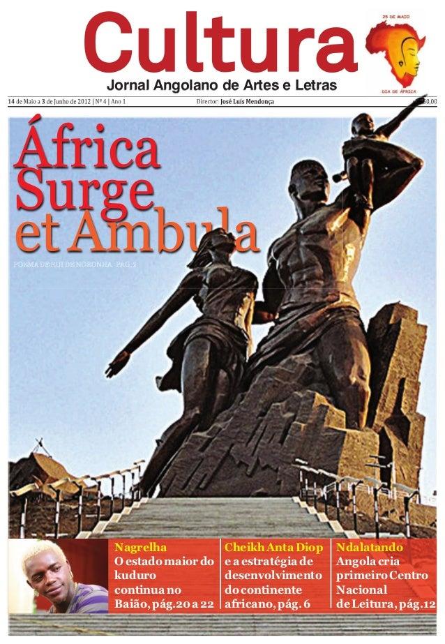 CulturaCulturaJornal Angolano de Artes e Letras 14 de Maio a 3 de Junho de 2012 | Nº 4 | Ano 1 Director: José Luís Mendonç...