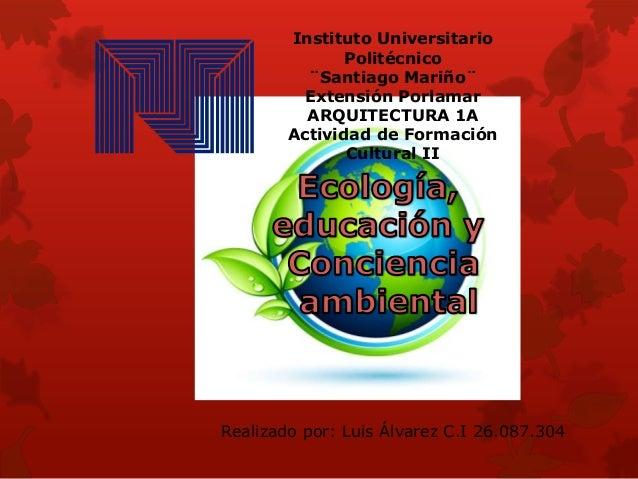 Instituto Universitario Politécnico ¨Santiago Mariño¨ Extensión Porlamar ARQUITECTURA 1A Actividad de Formación Cultural I...