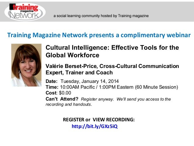 Training Magazine Network presents a complimentary webinar Cultural Intelligence: Effective Tools for the Global Workforce...