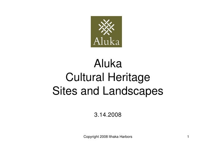 Aluka    Cultural Heritage Sites and Landscapes            3.14.2008        Copyright 2008 Ithaka Harbors   1