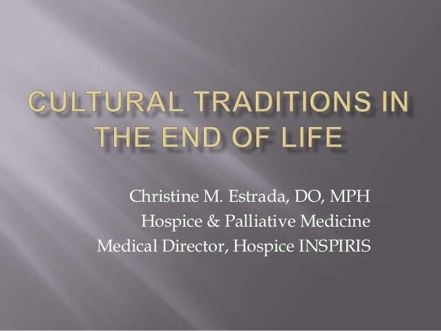 Christine M. Estrada, DO, MPH Hospice & Palliative Medicine Medical Director, Hospice INSPIRIS