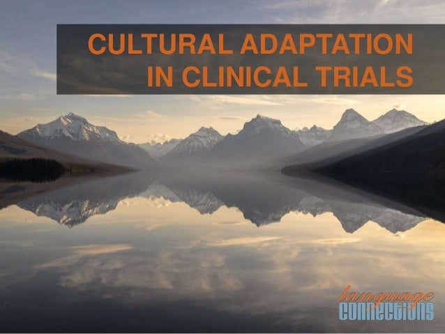 CULTURAL ADAPTATION IN CLINICAL TRIALS