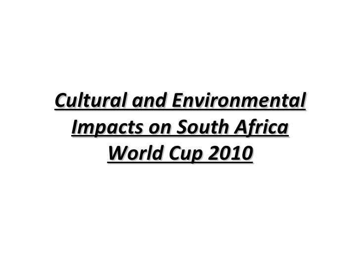 Cultural and Environmental Impacts on South Africa World Cup 2010