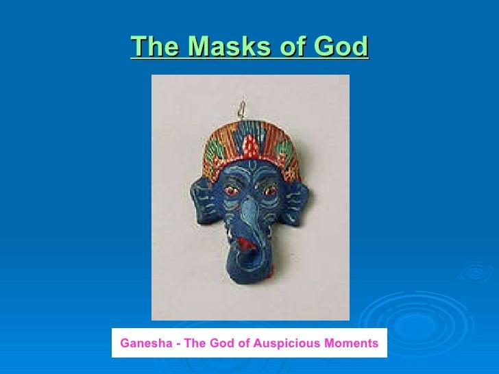 The Masks of God Ganesha - The God of Auspicious Moments