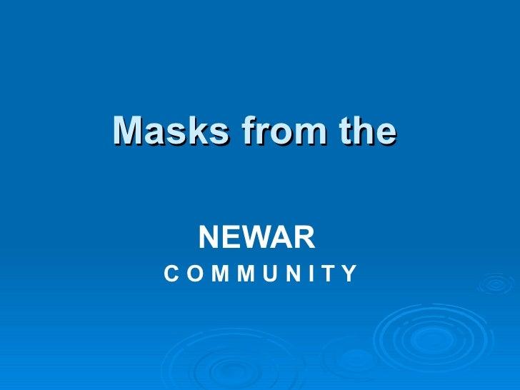 Masks from the  NEWAR   C O M M U N I T Y