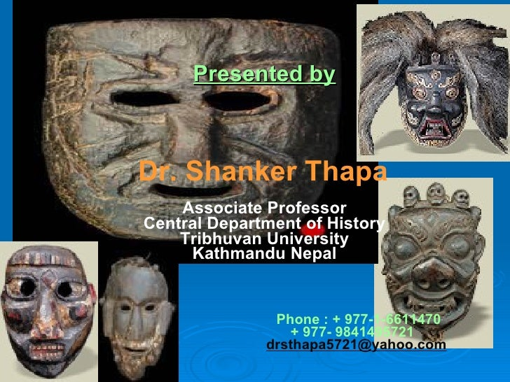 <ul><li>Presented by </li></ul><ul><li>Dr. Shanker Thapa Associate Professor Central Department of History Tribhuvan Unive...