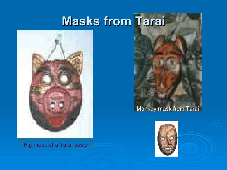 Masks from Tarai Pig mask of a Tarai caste Monkey mask from Tarai