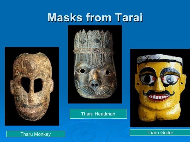 Masks from Tarai Tharu Monkey Tharu Goiter Tharu Headman