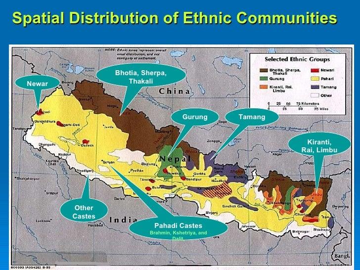 Spatial Distribution of Ethnic Communities  Gurung Pahadi Castes Brahmin, Kshetriya, and Dalit, Kiranti, Rai, Limbu Newar ...