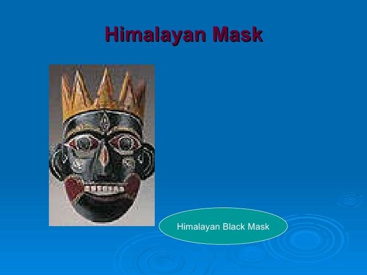 Himalayan Mask Himalayan Black Mask
