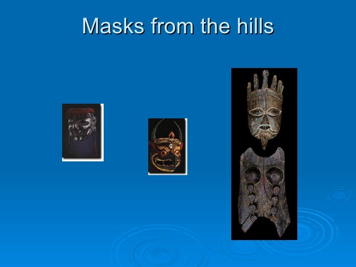 Masks from the hills