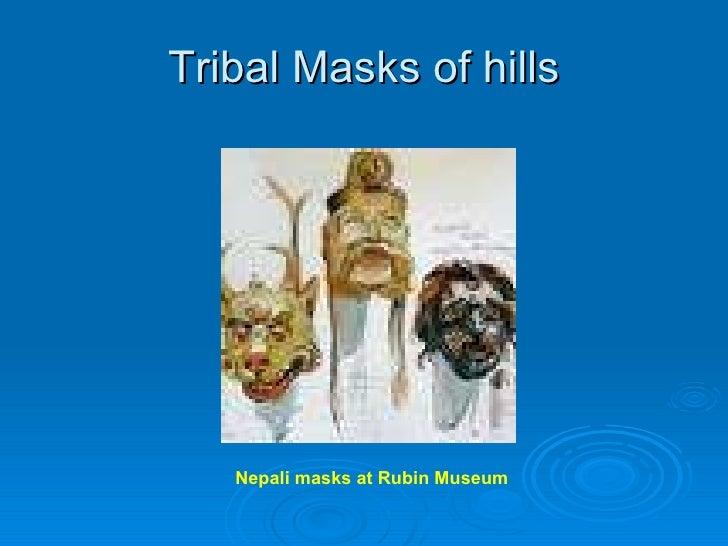 Tribal Masks of hills Nepali masks at Rubin Museum