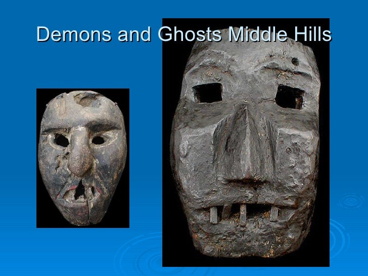 Demons and Ghosts Middle Hills Demonic Characters of folk life of hill people Mixed races. They are  appeased on special o...
