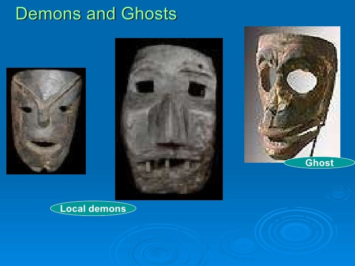 Ghost Local demons Demons and Ghosts