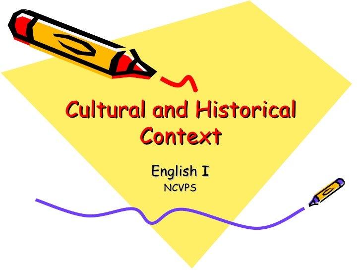 Cultural and Historical Context English I NCVPS