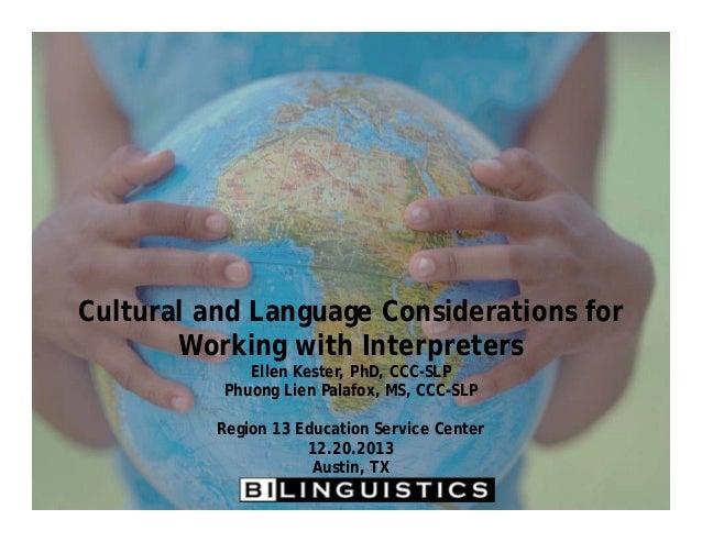 Lindsey Williams, M.S., CCC-SLP Marie Wirka, M.S., CCC-SLP Webinar Series October 4, 2013 Cultural and Language Considerat...