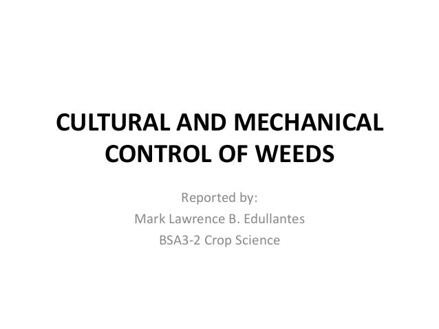 Cultural and Mechanical Control of Weeds