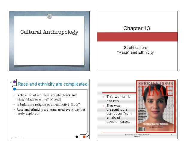 """Cultural Anthropology Chapter 13 Stratification:  """"Race"""" and Ethnicity © 2011 W. W. Norton Co., Inc. Race and ethnicity a..."""