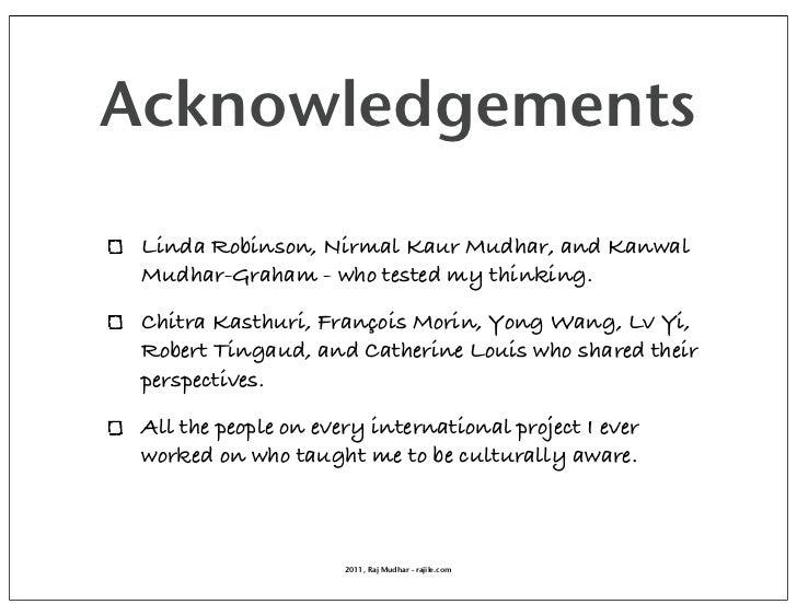 Acknowledgements Linda Robinson, Nirmal Kaur Mudhar, and Kanwal Mudhar-Graham - who tested my thinking. Chitra Kasthuri, F...