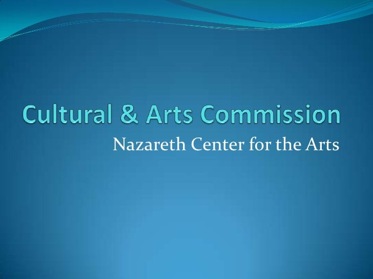 Cultural & Arts Commission<br />Nazareth Center for the Arts<br />