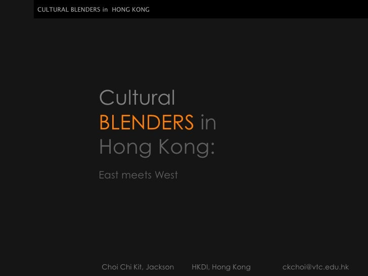 CULTURAL BLENDERS in HONG KONG                Cultural                BLENDERS in                Hong Kong:               ...