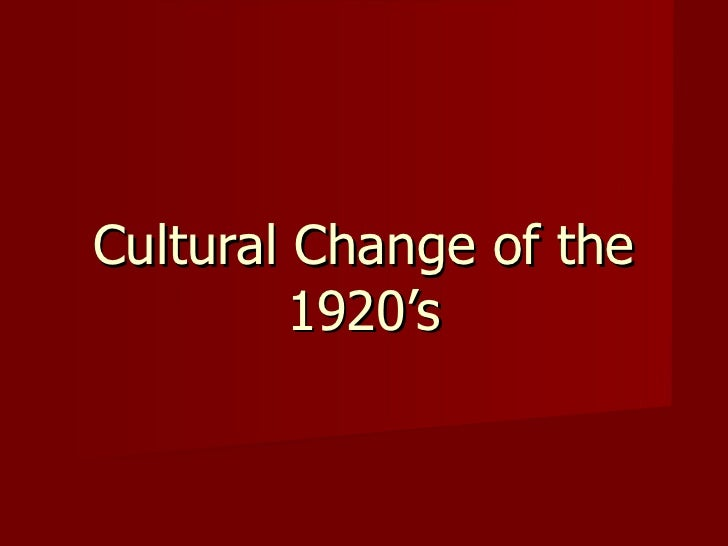Cultural Change of the 1920's